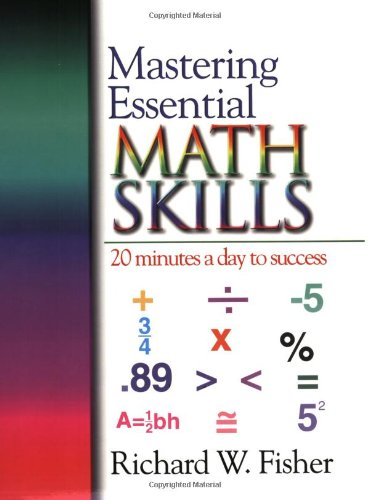 Mastering Essential Math Skills: 20 Minutes a: Richard W. Fisher