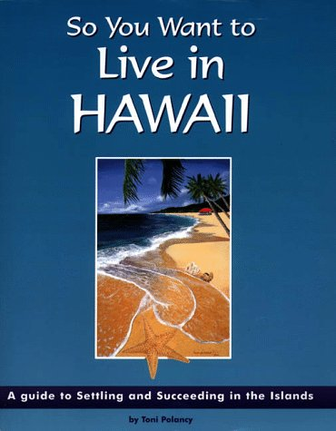 9780966625301: So You Want to Live in Hawaii