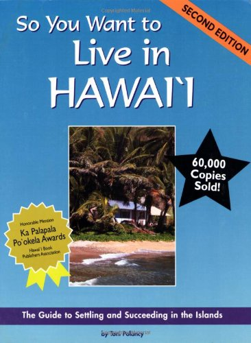 9780966625363: So You Want to Live in Hawaii: The Guide to Settling and Succeeding in the Islands (Second Edition)
