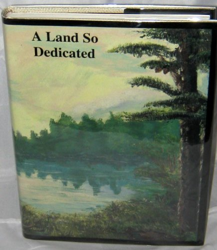 A LAND SO DEDICATED: The History of Houston County, Georgia.: Nelson, Bobbe Hickson.