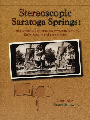 9780966627008: Stereoscopic Saratoga Springs: Approaching & Entering the Twentieth Century