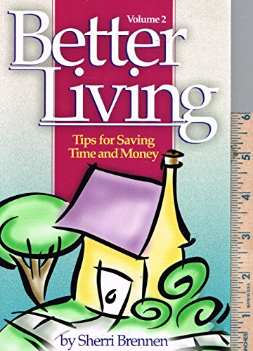 9780966627404: Better living: Tips for saving time and money
