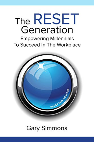 9780966630251: The Reset Generation: Empowering Millennials To Succeed In The Workplace