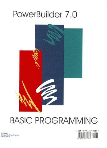 PowerBuilder 7.0: Basic Programming: Hieber, Chetney J.