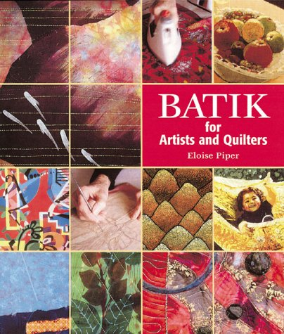 Batik: For Artists and Quilters: Piper, Eloise