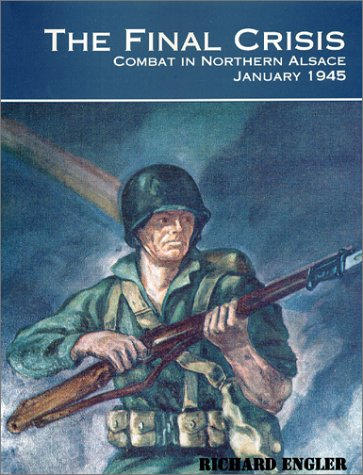 9780966638912: The Final Crisis: Combat in Northern Alsace, January 1945