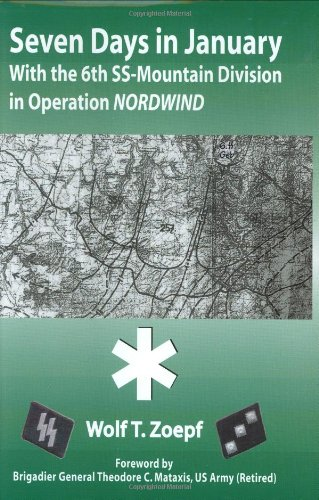9780966638950: Seven Days in January: With the 6th SS-Mountain Division in Operation NORDWIND