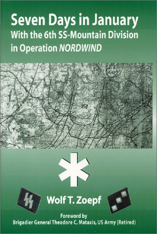 9780966638967: Seven Days in January: With the 6th SS Mountain Division in Operation Nordwind