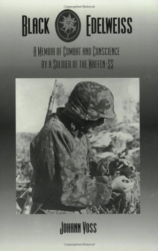 9780966638981: Black Edelweiss: A Memoir of Combat and Conscience by a Soldier of the Waffen-SS
