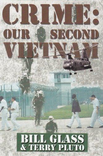 Crime : Our Second Vietnam: Glass, Bill; Pluto, Terry