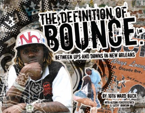 9780966646986: The Definition of Bounce: Between Ups and Downs in New Orleans