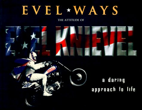 9780966647105: EVEL*WAYS, A Daring Approach to Life