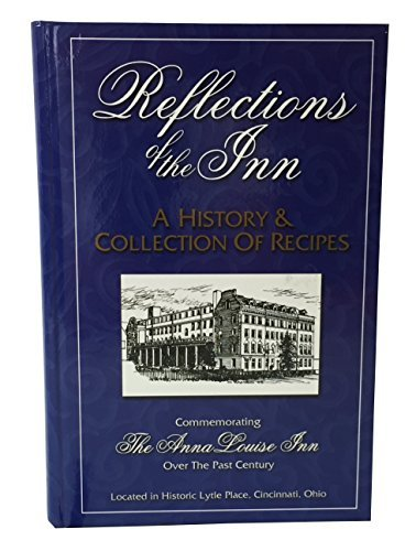 9780966648980: Reflections of the Inn: A History and Collection of Recipes Commemorating the Anna Louise Inn over the past Century