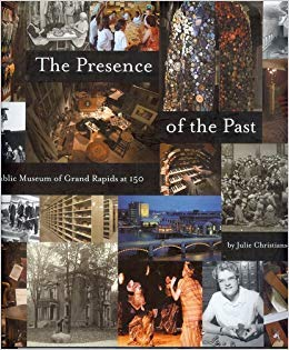 9780966652413: The Presence of the Past: The Public Museum of Grand Rapids At 150
