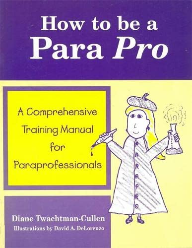 How to Be a Para Pro : Diane Twachtman-Cullen