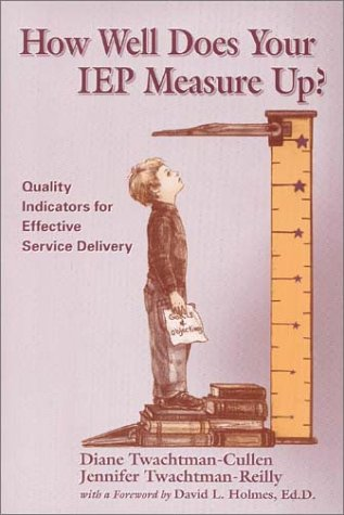 9780966652925: How Well Does Your IEP Measure Up? Quality Indicators for Effective Service Delivery