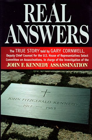 Real Answers: The True Story Told by Gary Cornwell, Deputy Chief Counsel for the U.S. House of Re...