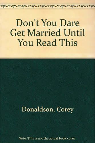 9780966655902: Don't You Dare Get Married Until You Read This: The book of questions for couples preparing for marriage