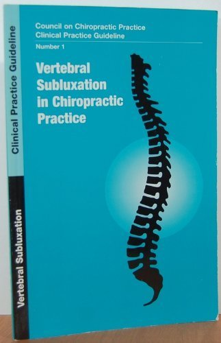 Vertebral Subluxation In Chiropractic P: Chiroprac, Council On