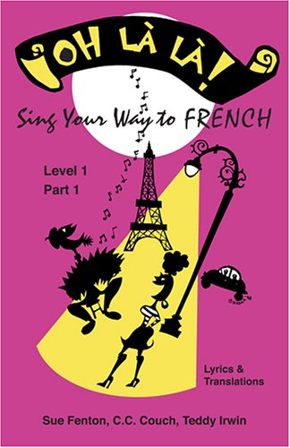 9780966660616: Oh la La! Level 1: Sing Your Way to French