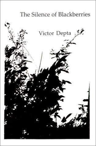 The Silence of Blackberries: Victor Depta