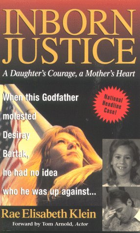 Inborn Justice: A Daughter's Courage, a Mother's Heart (096666180X) by Rae Elisabeth Klein; Tom Arnold