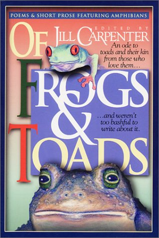 9780966667400: Of Frogs and Toads: Poems and Short Prose Featuring Amphibians