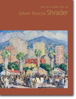 The Art and Life of Edwin Roscoe: Shrader, Edwin Roscoe)