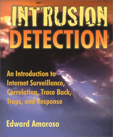 9780966670073: Intrusion Detection: An Introduction to Internet Surveillance, Correlation, Trace Back, Traps, and Response