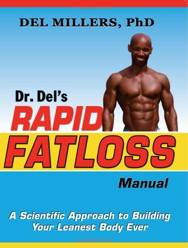 9780966670417: Dr. Del's Rapid Fatloss Manual: A Scientific Approach to Building Your Leanest Body Ever