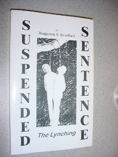 9780966671612: Suspended Sentence, The Lynching