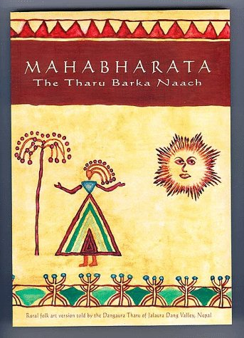 Mahabharata: The Tharu Barka Naach, A Rural: Meyer, Kurt W.