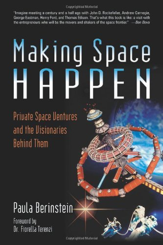 9780966674835: Making Space Happen: Private Space Ventures and the Visionaries Behind Them