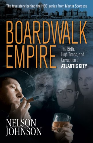 9780966674859: Boardwalk Empire: The Birth, High Times, and Corruption of Atlantic City