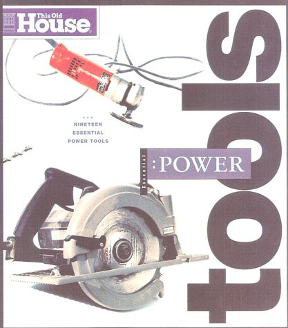 9780966675313: This Old House Essential Power Tools (Essential (This Old House Books))