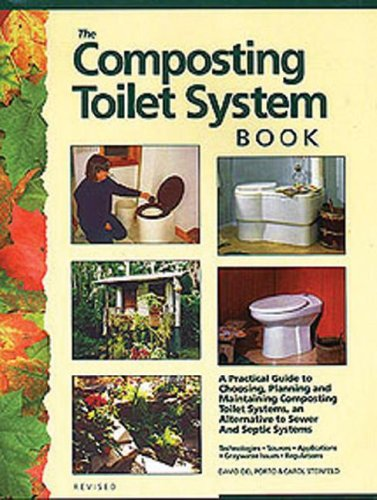 9780966678338: The Composting Toilet System Book: A Practical Guide to Choosing, Planning and Maintaining Composting Toilet Systems