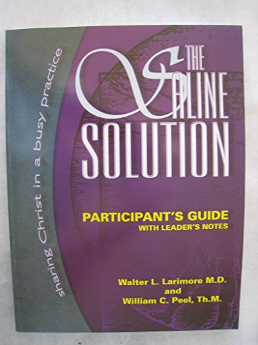 The Saline Solution: Sharing Christ in a: Larimore, Walter L.,