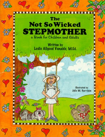 9780966681703: The Not So Wicked Stepmother, A Book for Children and Adults