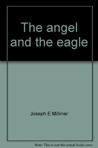 The angel and the eagle: Joseph E Milliner