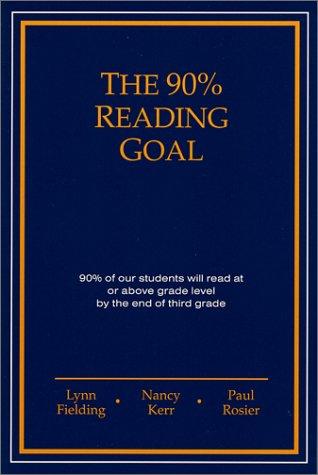 The 90% Reading Goal: Fielding, Lynn; Kerr,