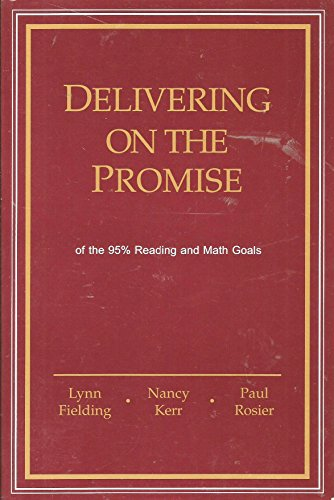 Delivering on the Promise of the 95% Reading and Math Goals: Lynn Fielding; Nancy Kerr; Paul Rosier