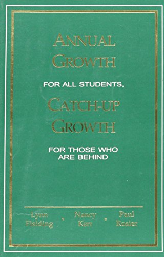 Annual Growth For All Students: Lynn Fielding; Nancy Kerr; Paul Rosier