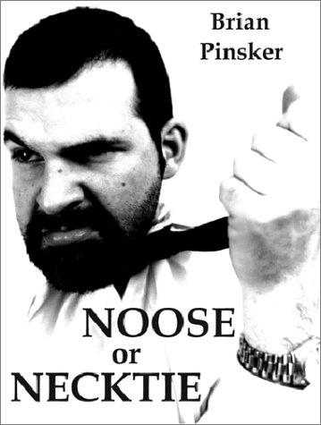 9780966688818: Noose or Necktie