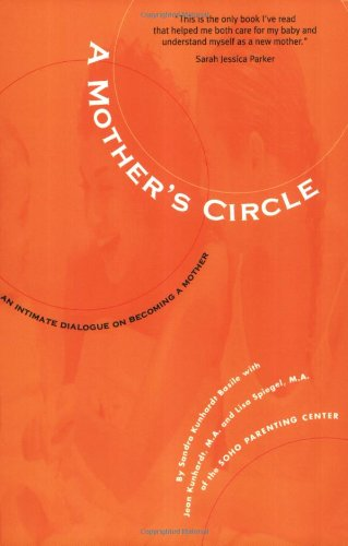A Mother's Circle: An Intimate Dialogue on Becoming a Mother: Jean Kunhardt