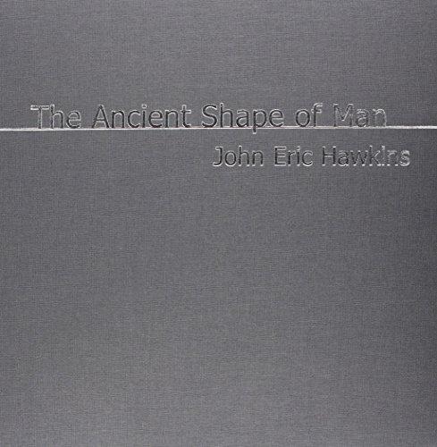 The Ancient Shape of Man: Hawkins, John Eric