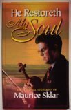 9780966694406: He Restoreth My Soul: The Personal Testimony Of Maurice Sklar