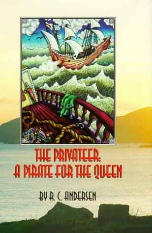 9780966694604: The Privateer: A Pirate for the Queen