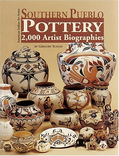 Southern Pueblo Pottery: 2,000 Artist Biographies With Value/Price Guide : C. 1800-Present (Ameri...