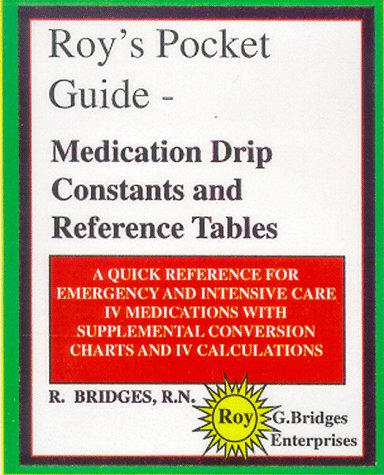 9780966697407: Roy's Pocket Guide - Medication Drip Constants and Reference Tables
