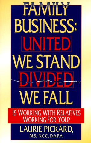 Family Business: United We Stand-Divided We Fall: Laurie Pickard